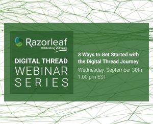 Digital Thread Webinar - 3 Ways to get Started with the Digital Thread Journey