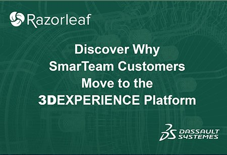 Discover Why SmarTeam Customers Move to the 3DEXPERIENCE Platform