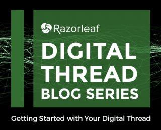Digital Thread Blog Series