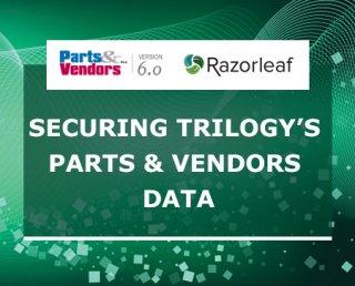 Securing Trilogy's Parts & Vendors Data